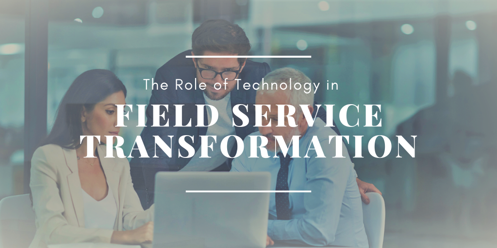 The Role of Technology in Field Service Profit Center Transformation